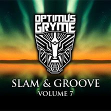 Optimus Gryme 'Slam & Groove Volume 7′ Review